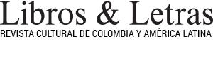 LIBROS y LETRAS | Literatura y Cultura en Colombia y América Latina